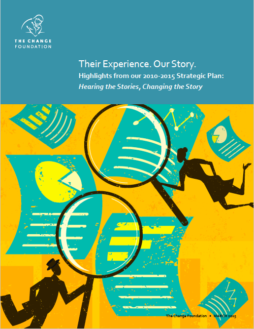 Their Experience. Our Story. Highlights from Our 2010-2015 Strategic Plan