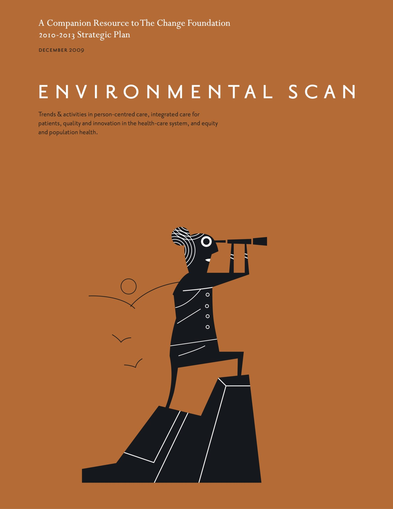 Environmental Scan: Companion to the Change Foundation 2010-2013 Strategic Plan