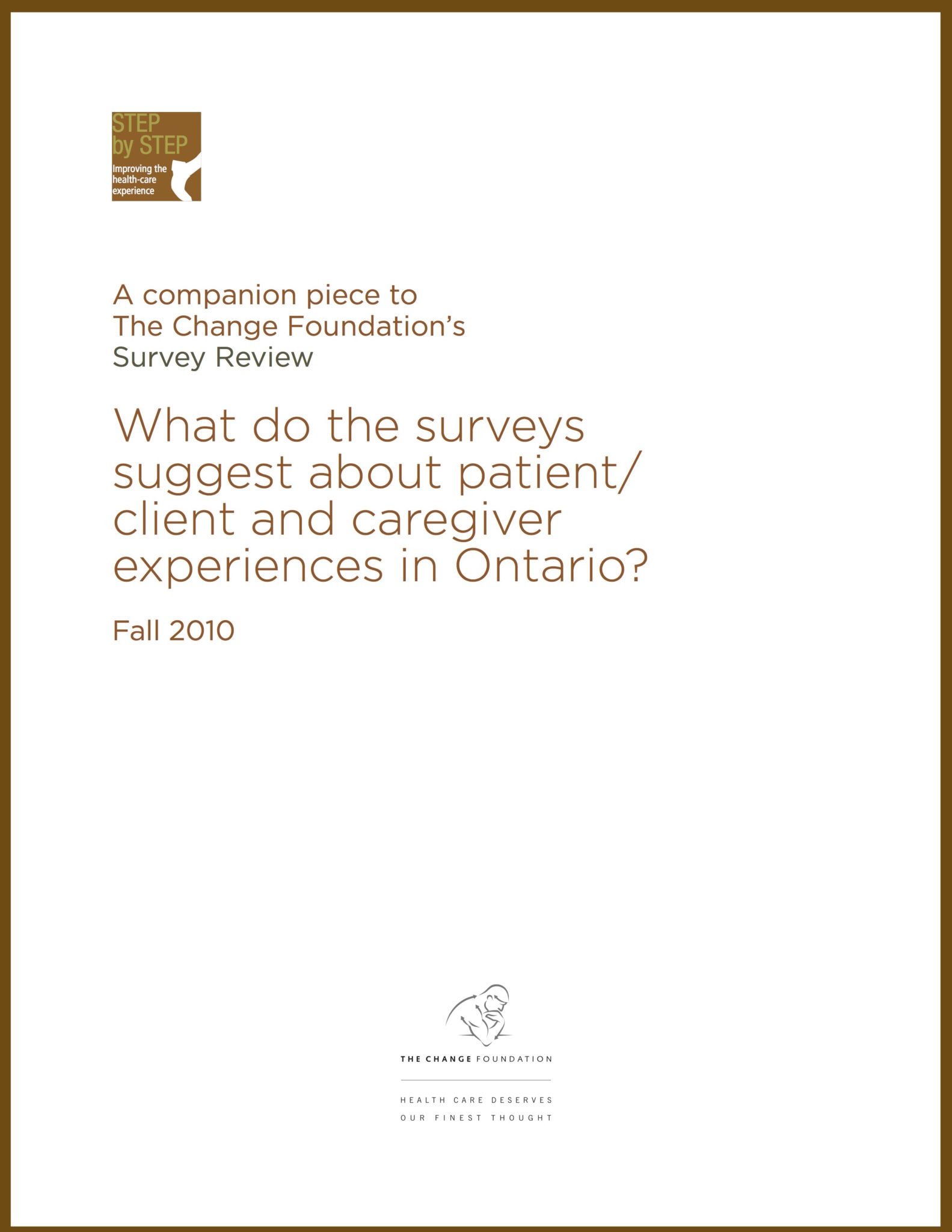 What Do Surveys Suggest About Patient/Caregiver Experiences in Ontario?