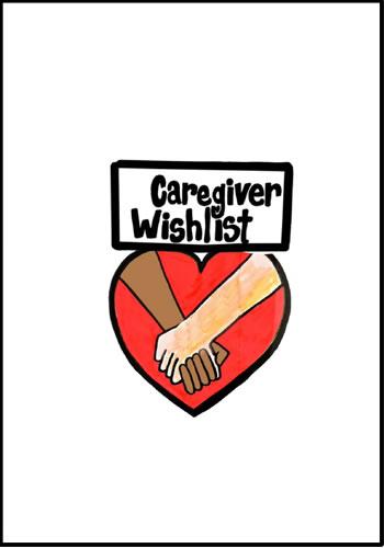 A Wish Come True: The Caregiver Wishlist