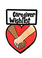 Caregiver wishlist